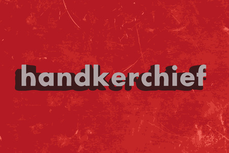 handkerchief: handkerchief word on red concrete wall