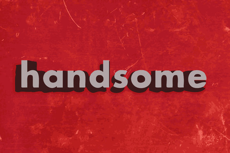 handsome: handsome word on red concrete wall