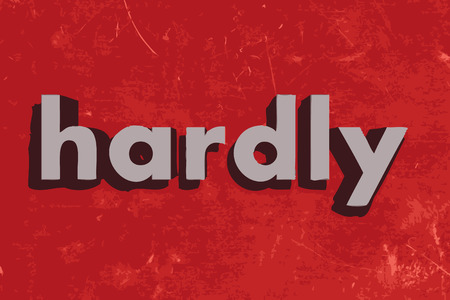 hardly: hardly word on red concrete wall