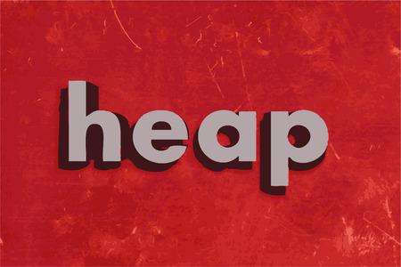 heap: heap word on red concrete wall
