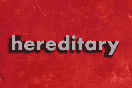 hereditary: hereditary vector word on red concrete wall