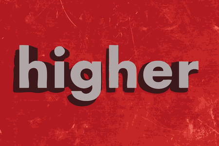 higher: higher word on red concrete wall