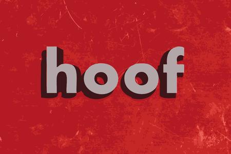 hoof: hoof word on red concrete wall