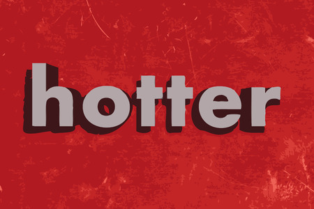 hotter: hotter word on red concrete wall Illustration