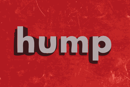 hump: hump word on red concrete wall