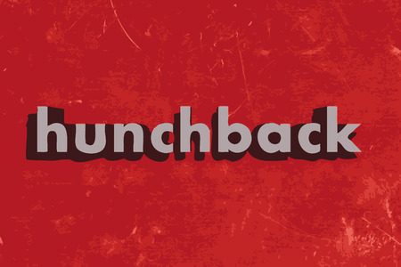 hunchback: hunchback word on red concrete wall