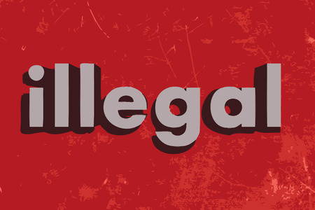 illegal: illegal word on red concrete wall Illustration