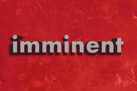 imminent: imminent word on red concrete wall Illustration
