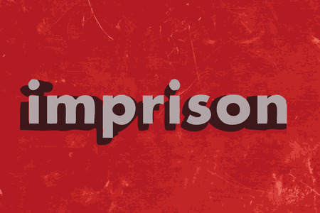 imprison: imprison word on red concrete wall
