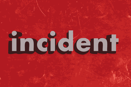 incident: incident word on red concrete wall