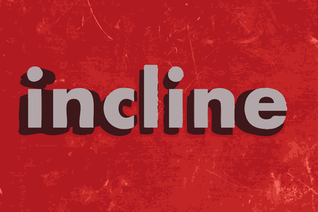 to incline: incline word on red concrete wall