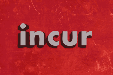 incur: incur word on red concrete wall
