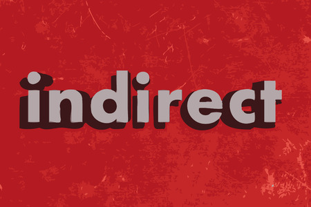indirect: indirect word on red concrete wall