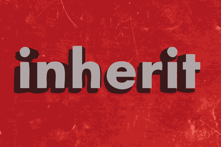 inherit: inherit word on red concrete wall