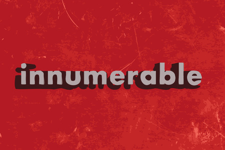 innumerable: innumerable word on red concrete wall