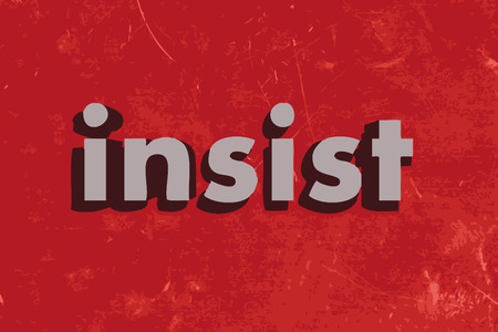 insist: insist word on red concrete wall