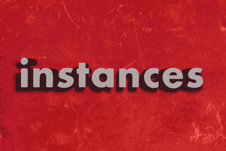 instances: instances word on red concrete wall