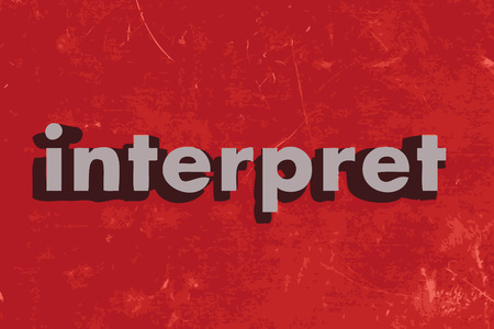 to interpret: interpret word on red concrete wall