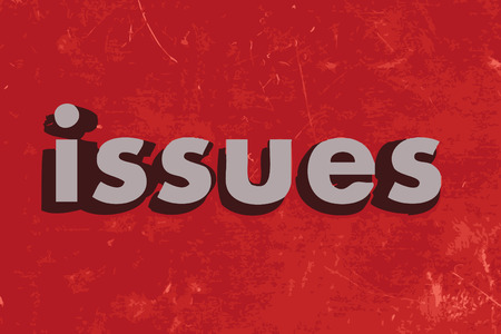 issue: issues word on red concrete wall