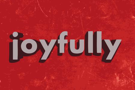joyfully: joyfully word on red concrete wall