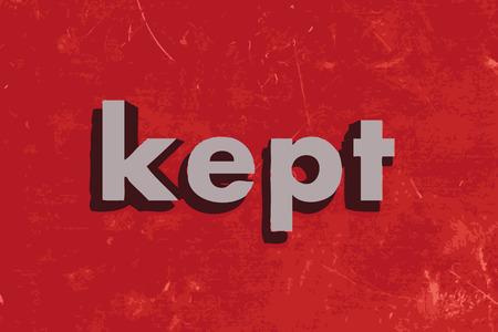 kept: kept word on red concrete wall
