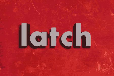 latch: latch word on red concrete wall