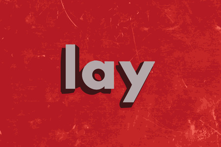 lay: lay word on red concrete wall