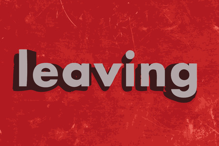 leaving: leaving word on red concrete wall