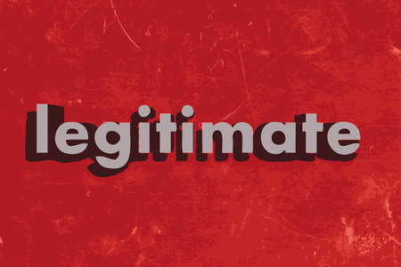 legitimate: legitimate word on red concrete wall