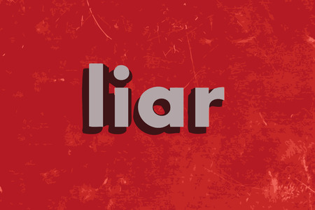 liar: liar word on red concrete wall