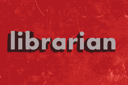 librarian: librarian word on red concrete wall