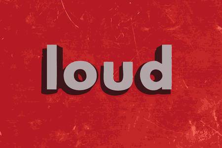 loud word on red concrete wall Illustration
