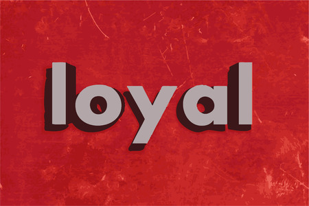 loyal: loyal word on red concrete wall Illustration