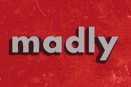 madly: madly vector word on red concrete wall Illustration