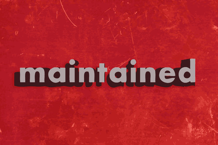 maintained: maintained vector word on red concrete wall