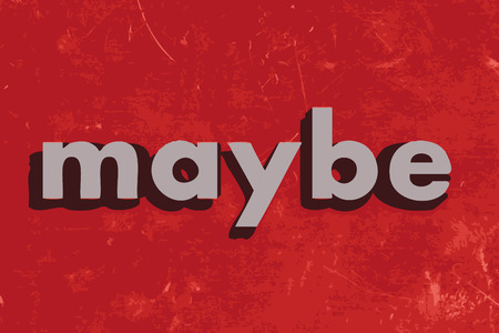 maybe: maybe vector word on red concrete wall Illustration