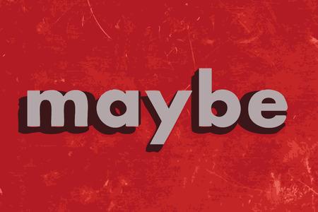 möglicherweise: vielleicht vektor wort auf rotem Betonwand Illustration