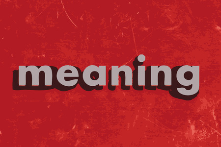 meaning: meaning vector word on red concrete wall