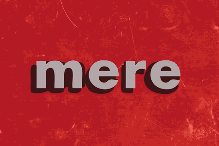 mere: mere vector word on red concrete wall