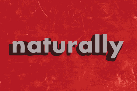 naturally: naturally vector word on red concrete wall Illustration