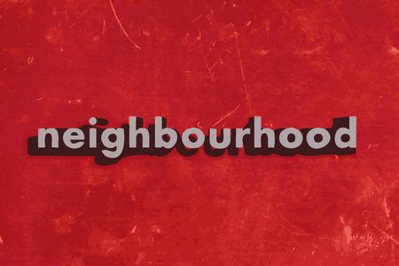 neighbourhood: neighbourhood vector word on red concrete wall