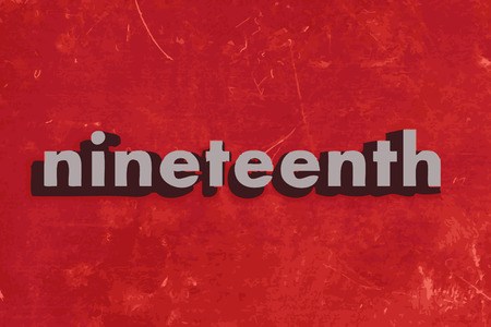 nineteenth: nineteenth vector word on red concrete wall Illustration