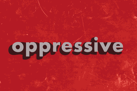 oppressive: oppressive vector word on red concrete wall Illustration