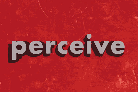 perceive: perceive vector word on red concrete wall