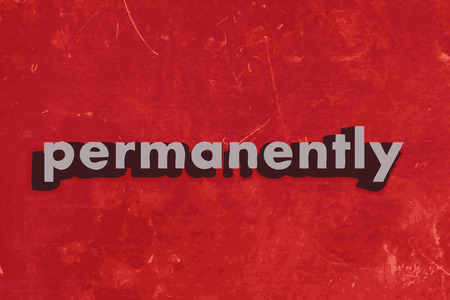 permanently: permanently vector word on red concrete wall