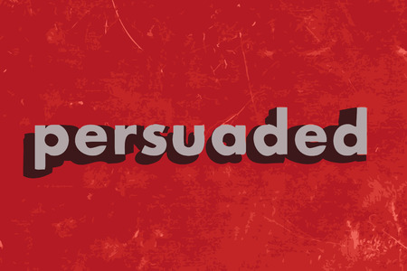 persuaded: persuaded vector word on red concrete wall