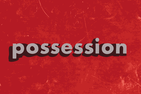 possession: possession vector word on red concrete wall