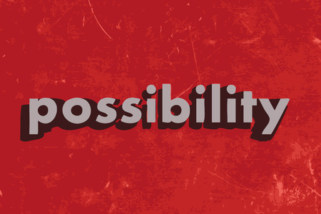 possibility: possibility vector word on red concrete wall
