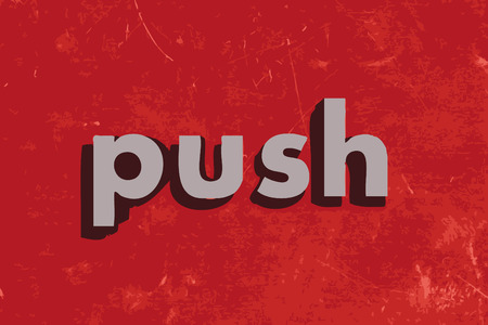push: push vector word on red concrete wall