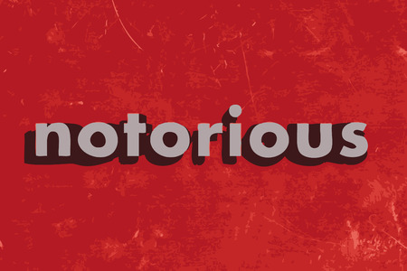 notorious: notorious vector word on red concrete wall Illustration